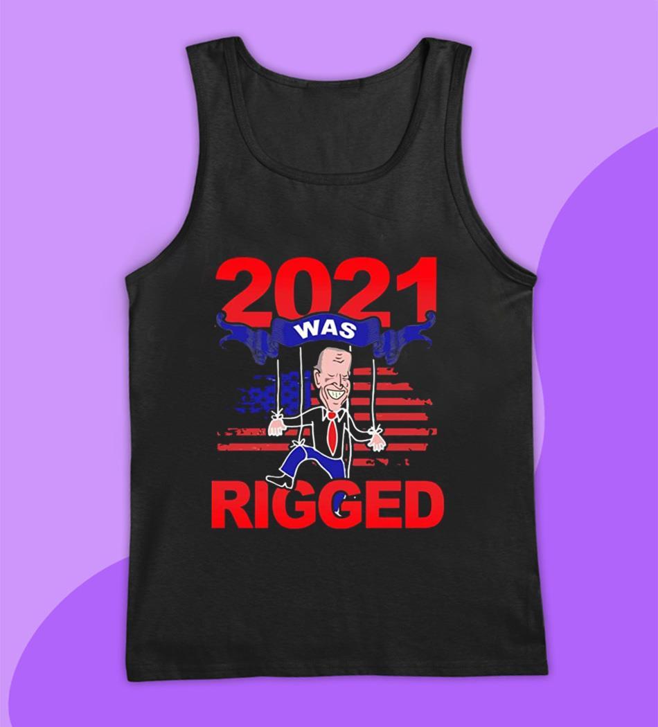 2021 was rigged voter suppression Biden t-s tank top