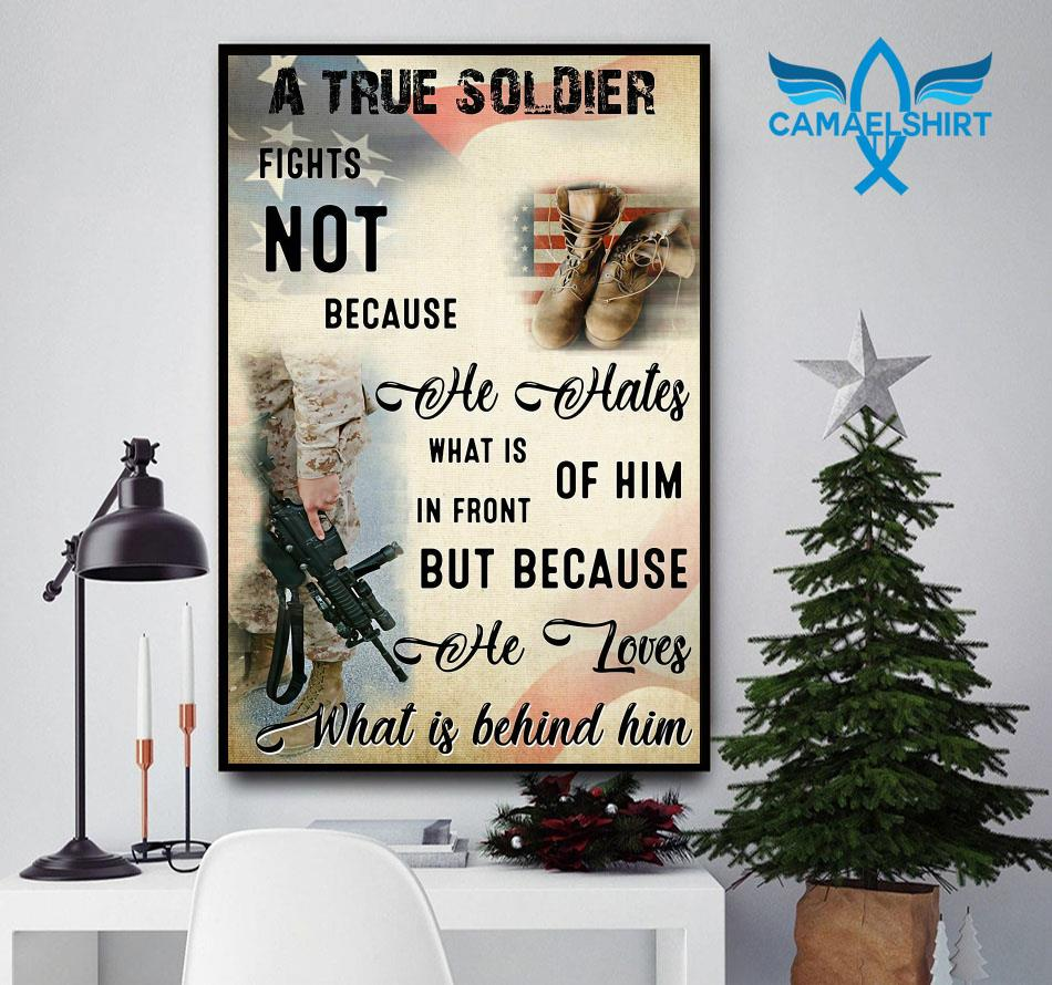A true soldier fights because he loves what is behind him poster canvas