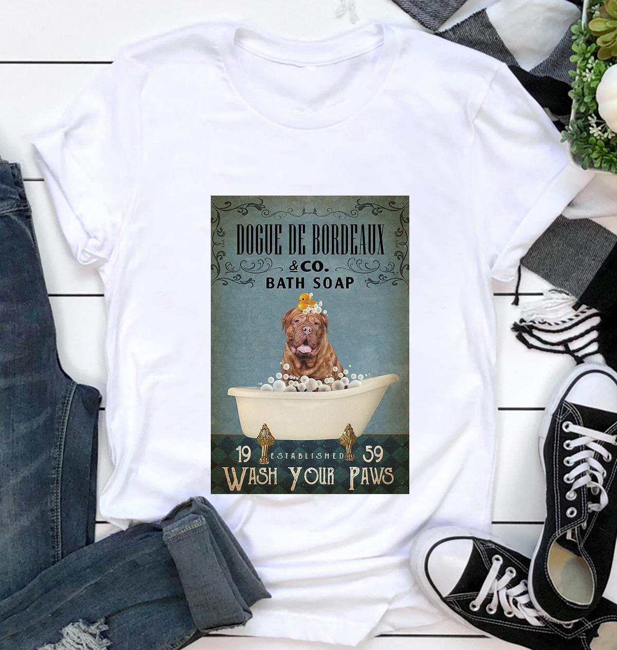Dogue de Bordeaux bath soap wash your paws poster t-shirt