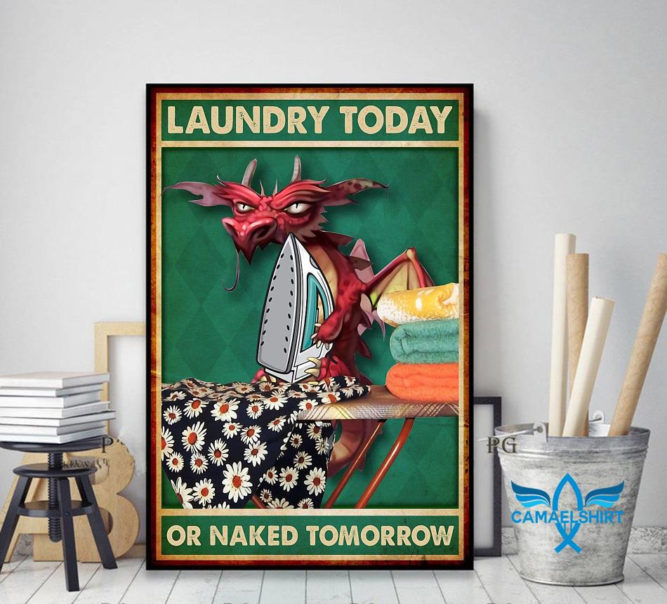 Dragon laundry today or naked tomorrow poster decor art