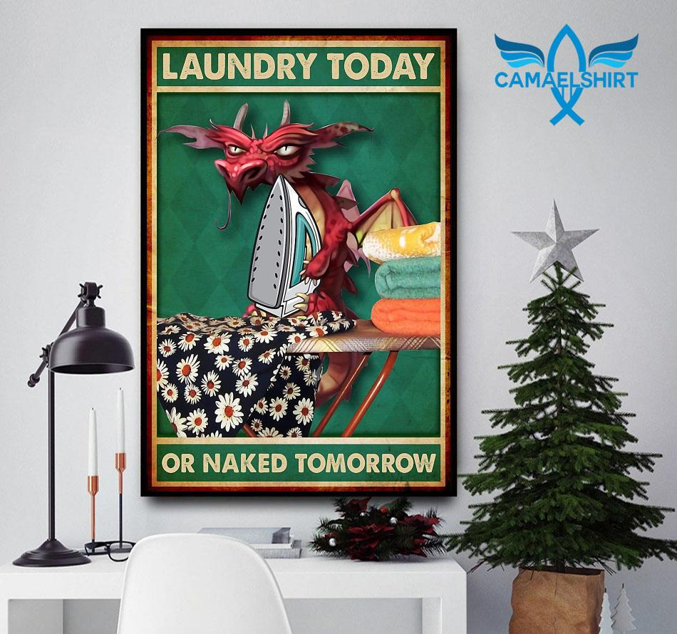 Dragon laundry today or naked tomorrow poster