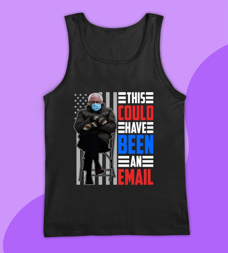 Funny Bernie this could have been an email t-s tank top