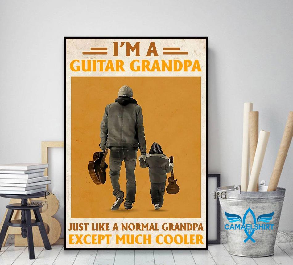 I'm a guitar grandpa just like a normal grandpa except poster decor art