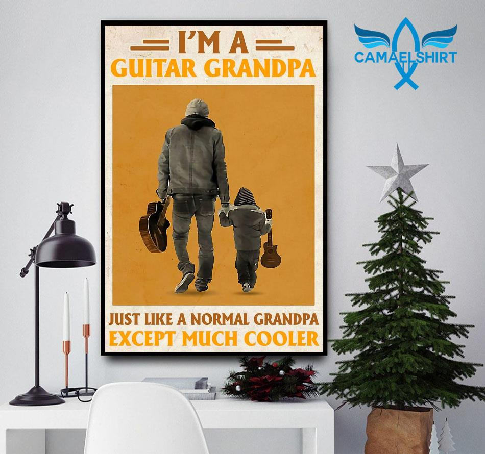 I'm a guitar grandpa just like a normal grandpa except poster