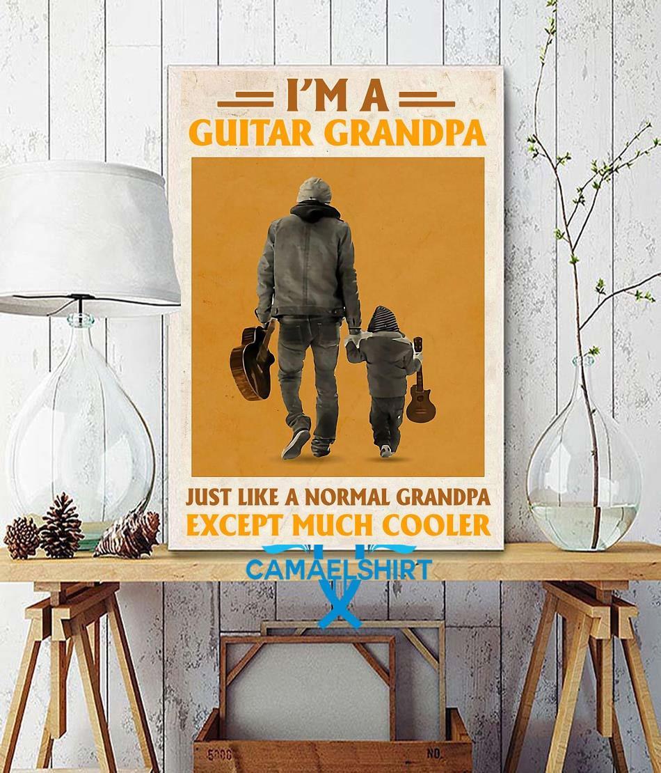 I'm a guitar grandpa just like a normal grandpa except poster wall decor