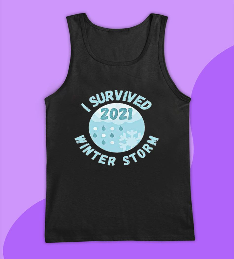 I survived winter storm 2021 Texas strong t-s tank top