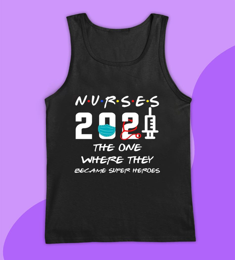 Nurse 2021 the one where they became superhero t-s tank top