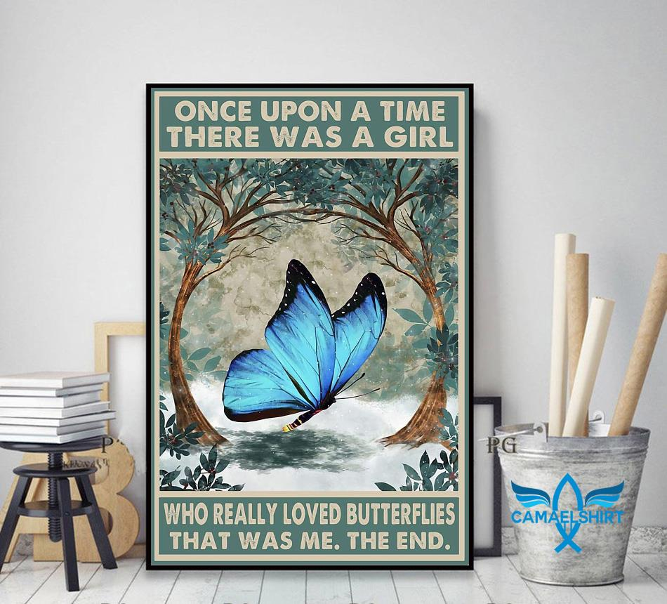 Once upon a time a girl who really loved Butterflies poster decor art