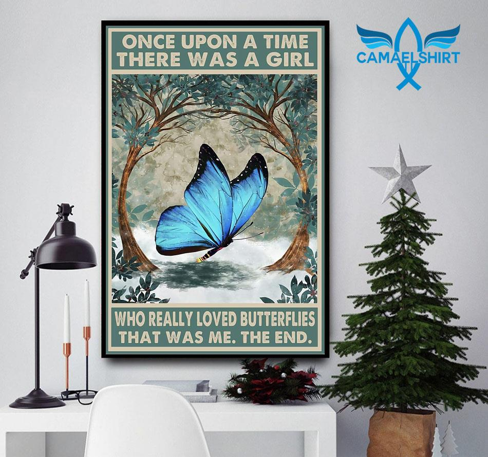 Once upon a time a girl who really loved Butterflies poster