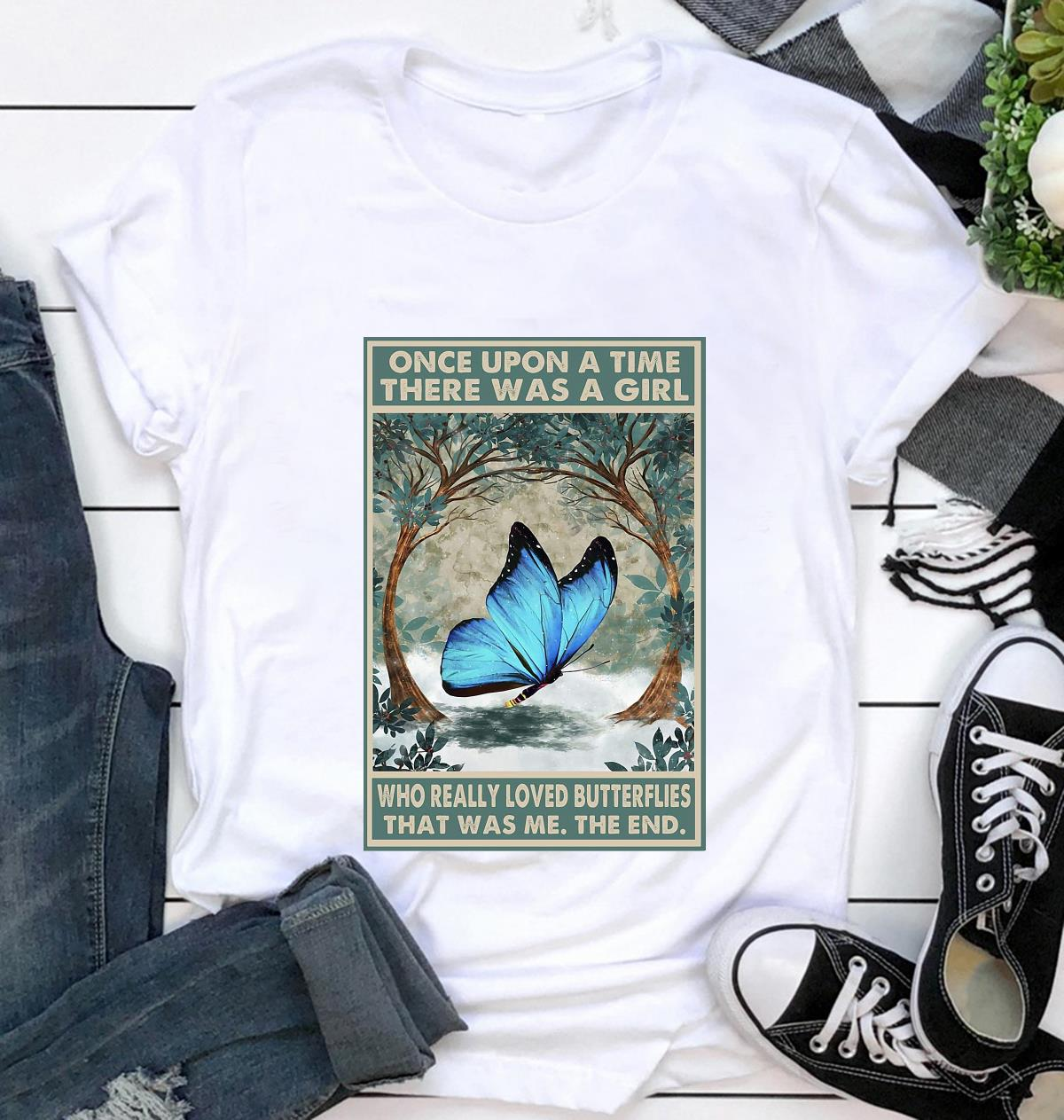 Once upon a time a girl who really loved Butterflies poster t-shirt