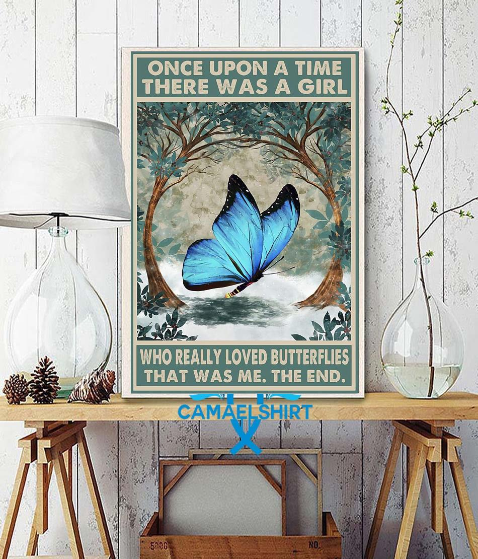 Once upon a time a girl who really loved Butterflies poster wall decor