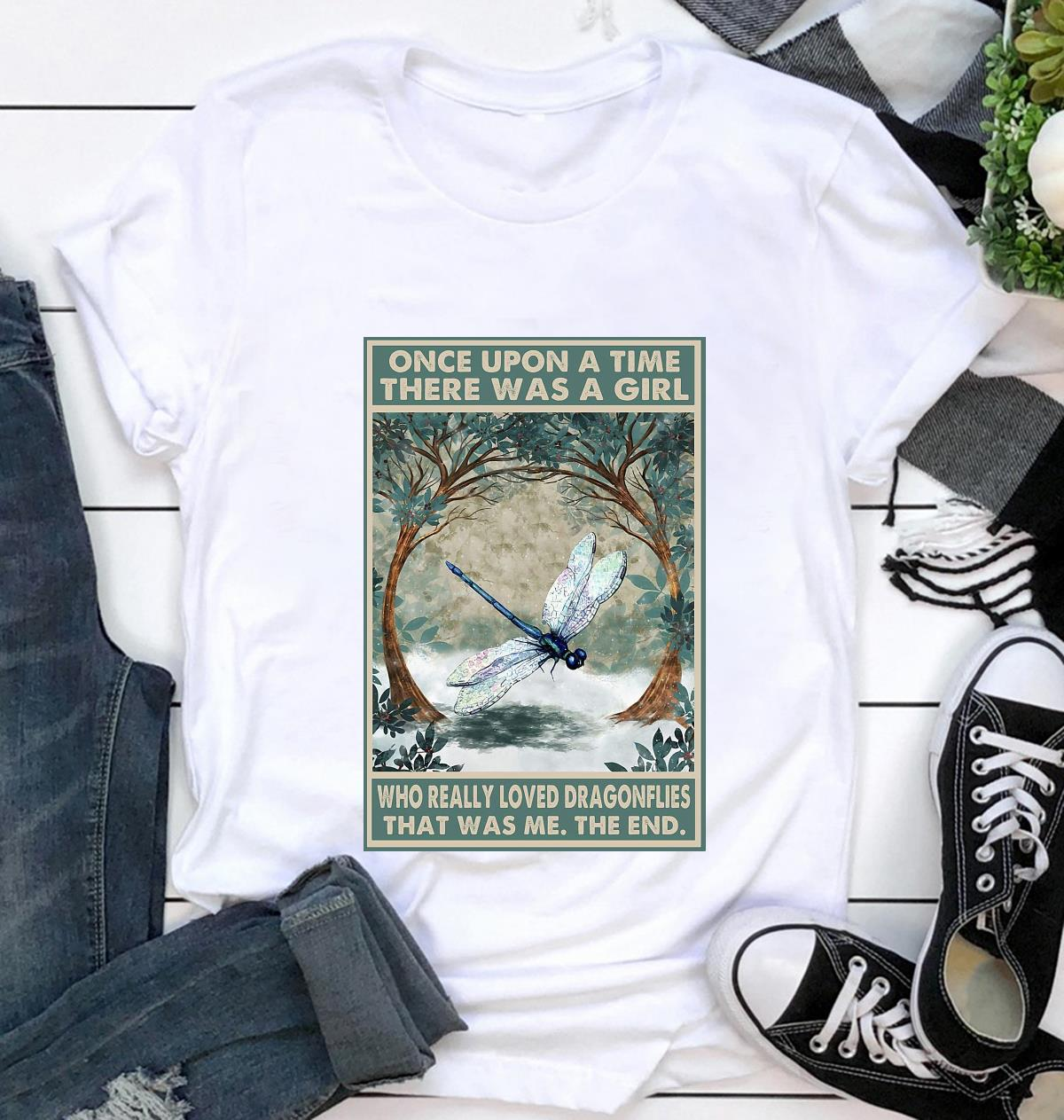 Once upon a time a girl who really loved dragonflies poster t-shirt