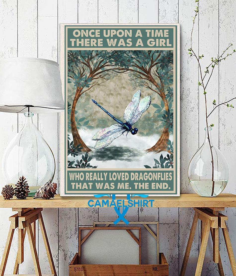 Once upon a time a girl who really loved dragonflies poster wall decor