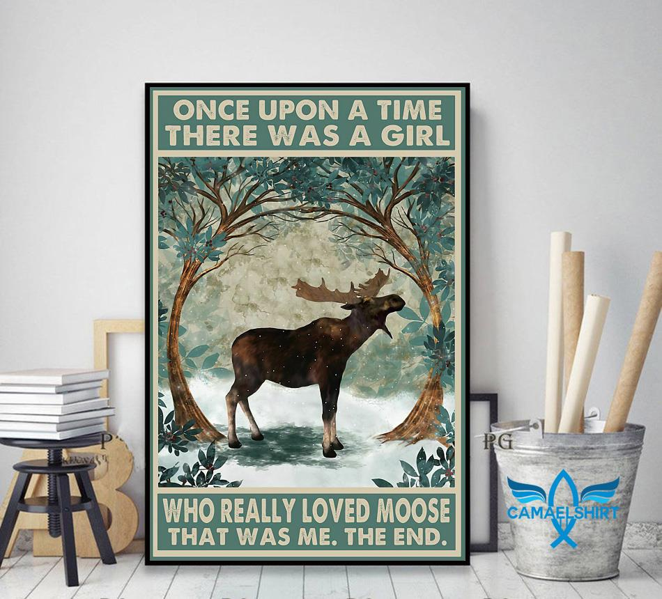 Once upon a time a girl who really loved moose poster canvas decor art