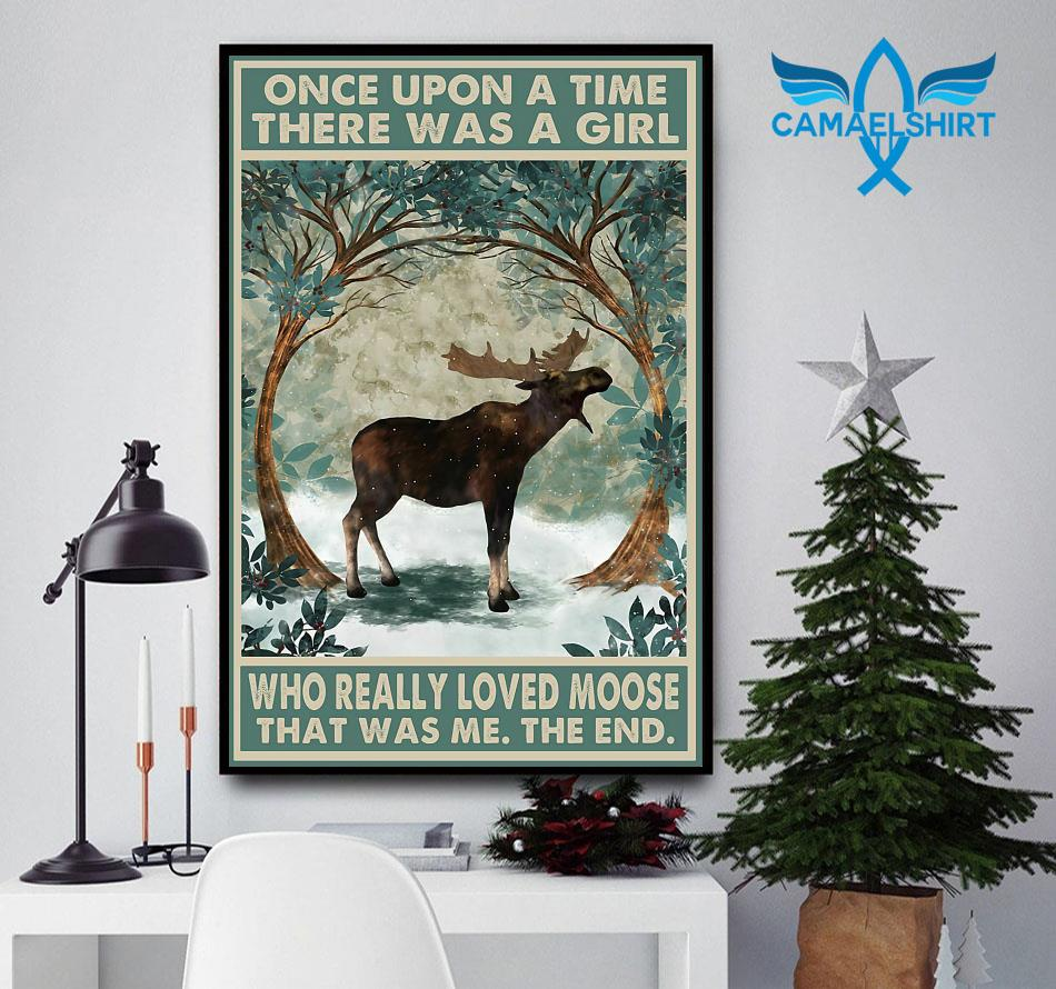 Once upon a time a girl who really loved moose poster canvas