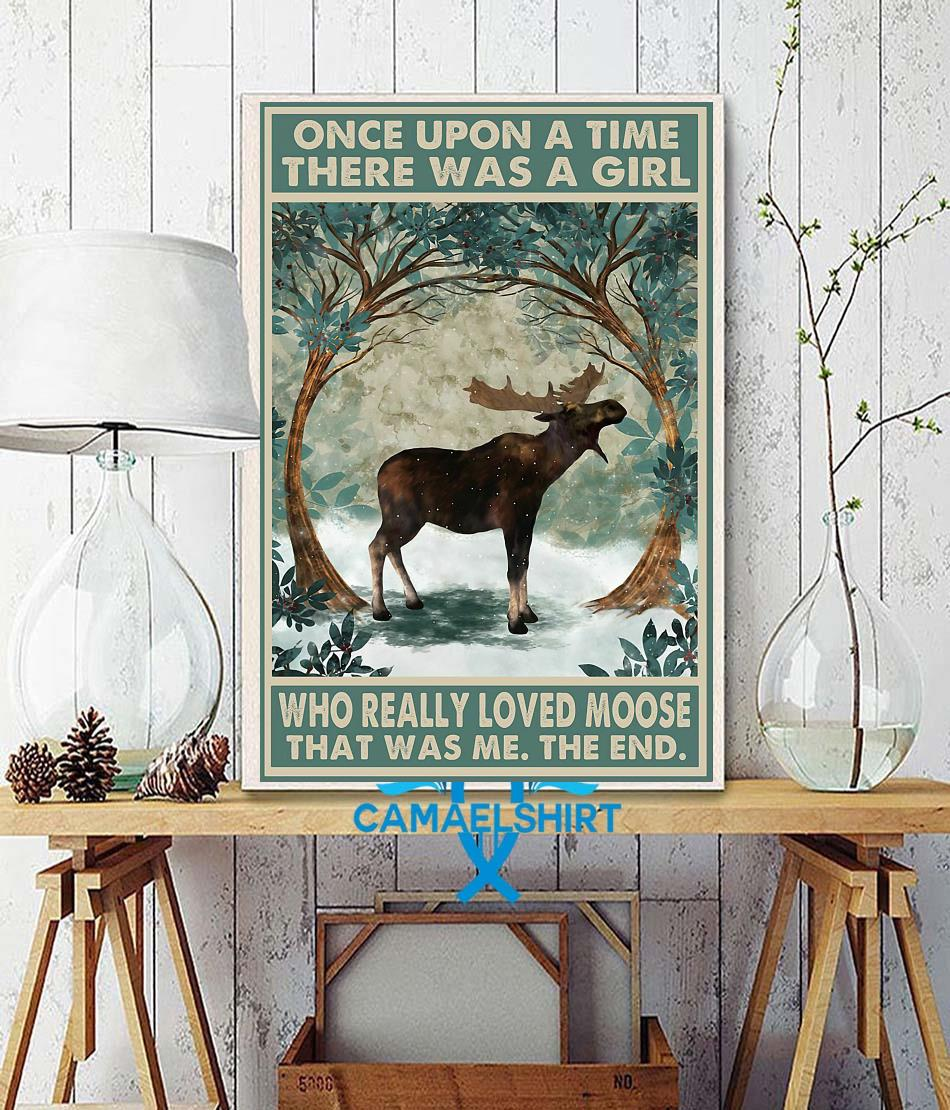 Once upon a time a girl who really loved moose poster canvas wall decor
