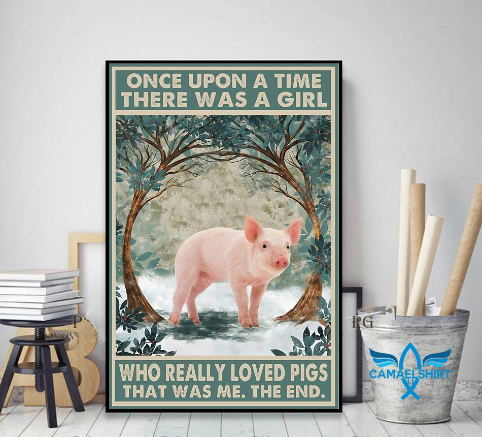 Once upon a time a girl who really loved Pigs farm lovers poster decor art