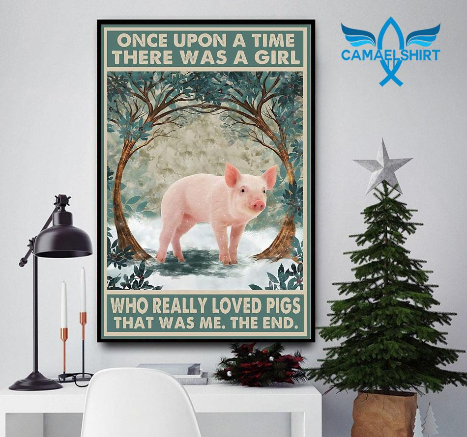 Once upon a time a girl who really loved Pigs farm lovers poster