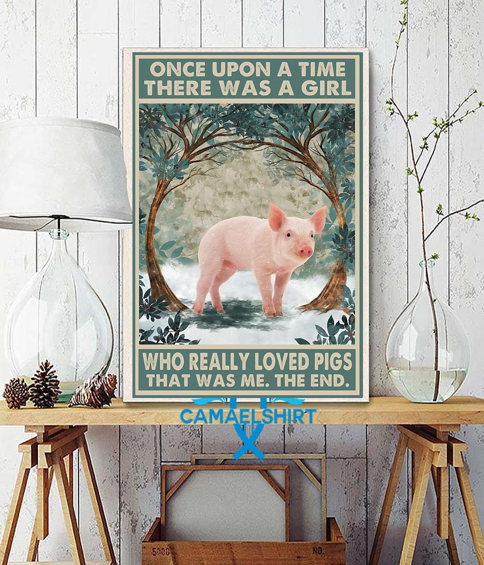 Once upon a time a girl who really loved Pigs farm lovers poster wall decor