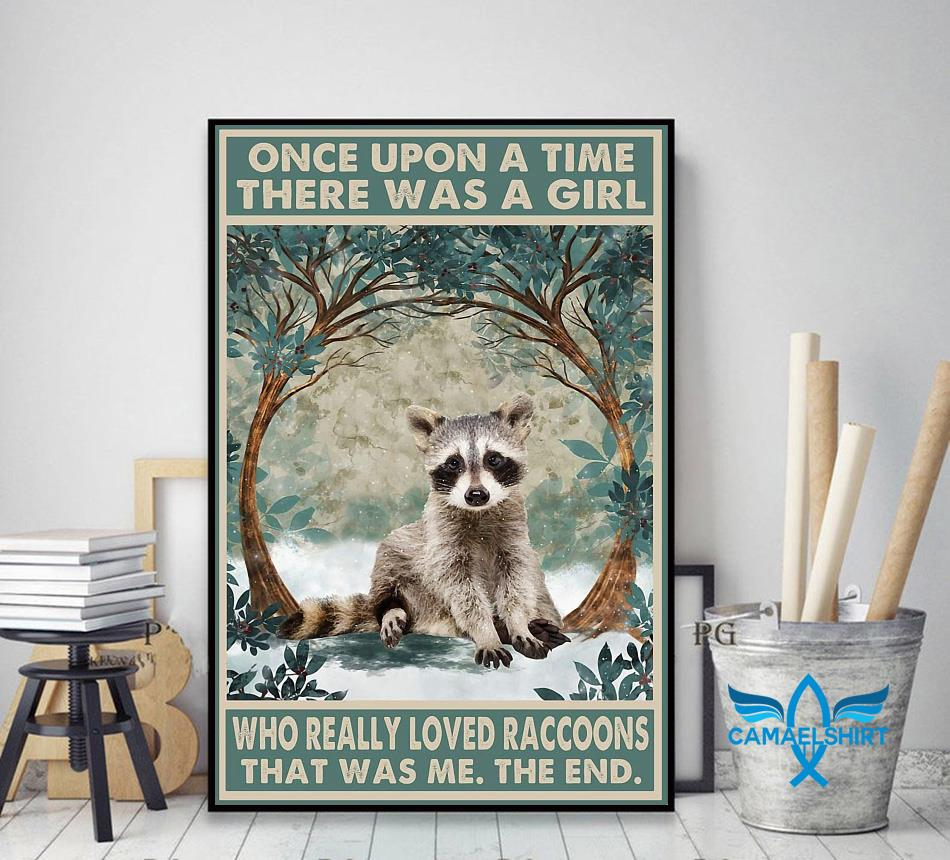 Once upon a time a girl who really loved Raccoons poster decor art