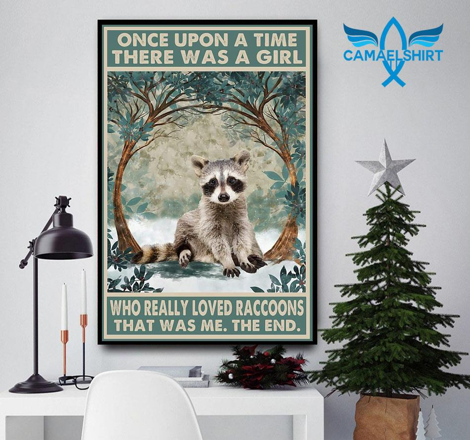 Once upon a time a girl who really loved Raccoons poster
