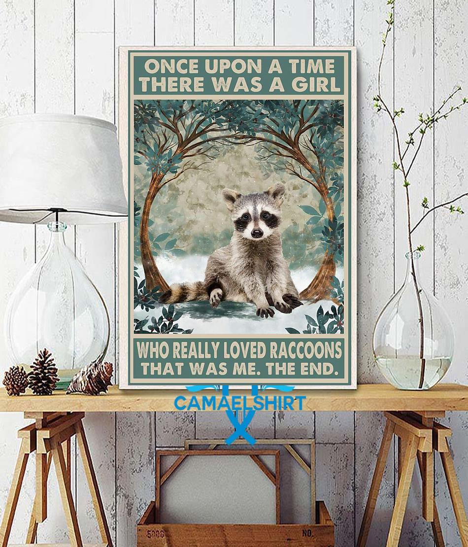 Once upon a time a girl who really loved Raccoons poster wall decor
