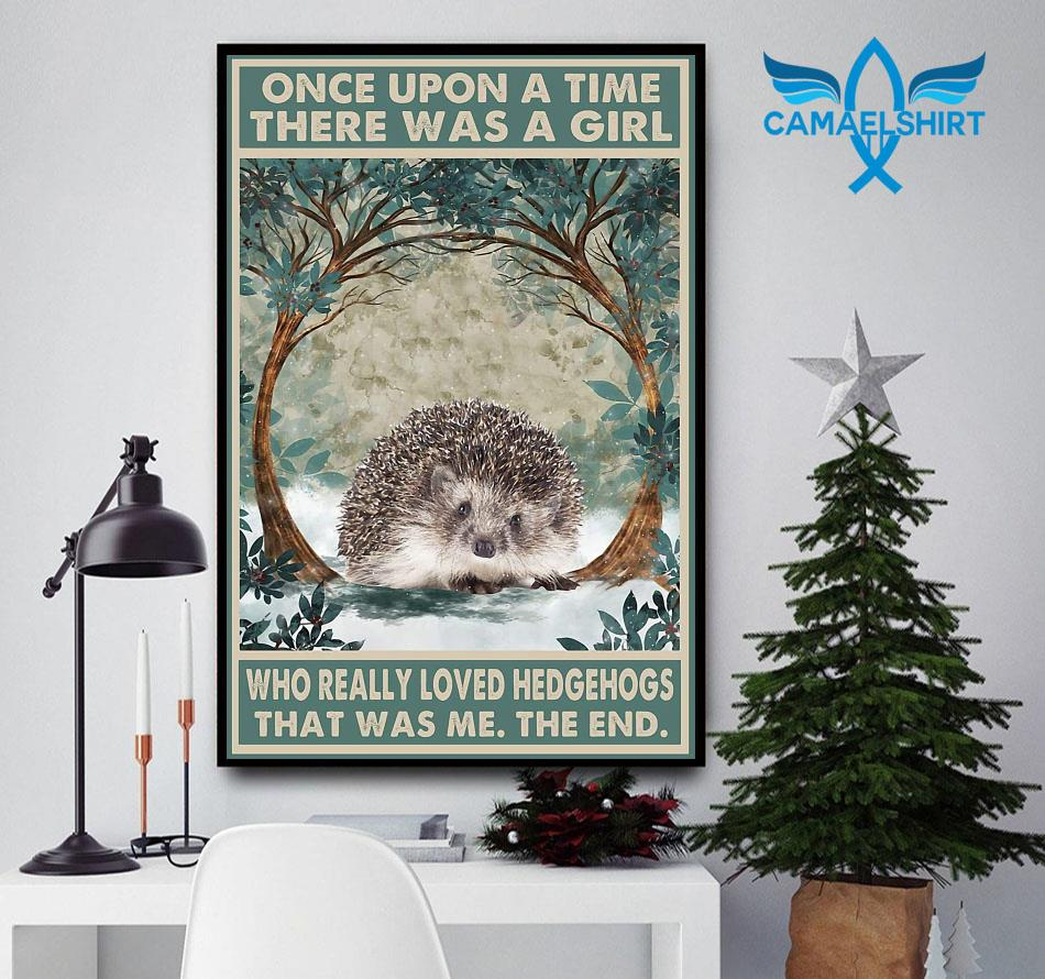 Once upon a time girl who really loved hedgehog poster canvas