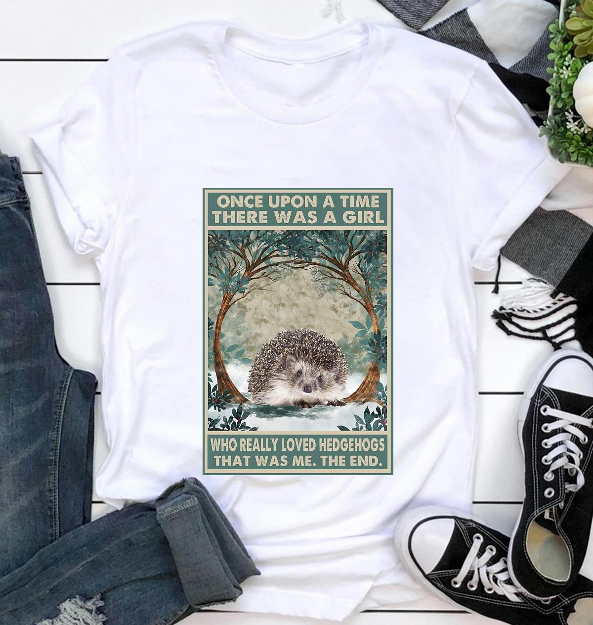 Once upon a time girl who really loved hedgehog poster canvas t-shirt