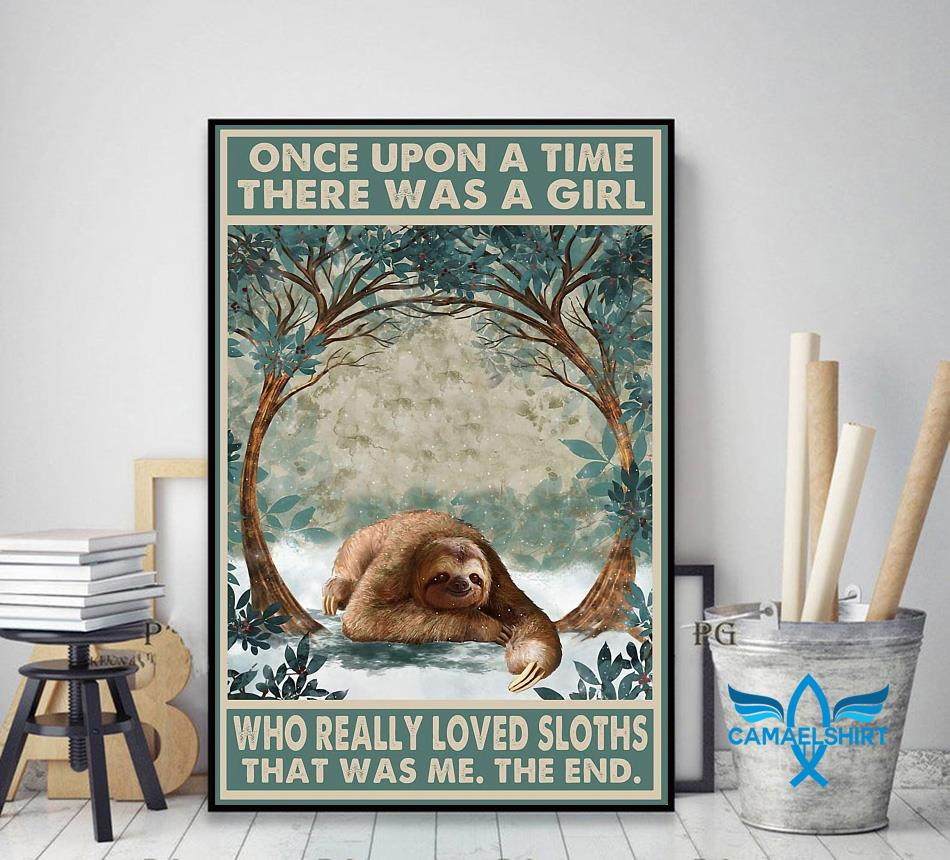 Once upon a time girl who really loved Sloths poster canvas decor art