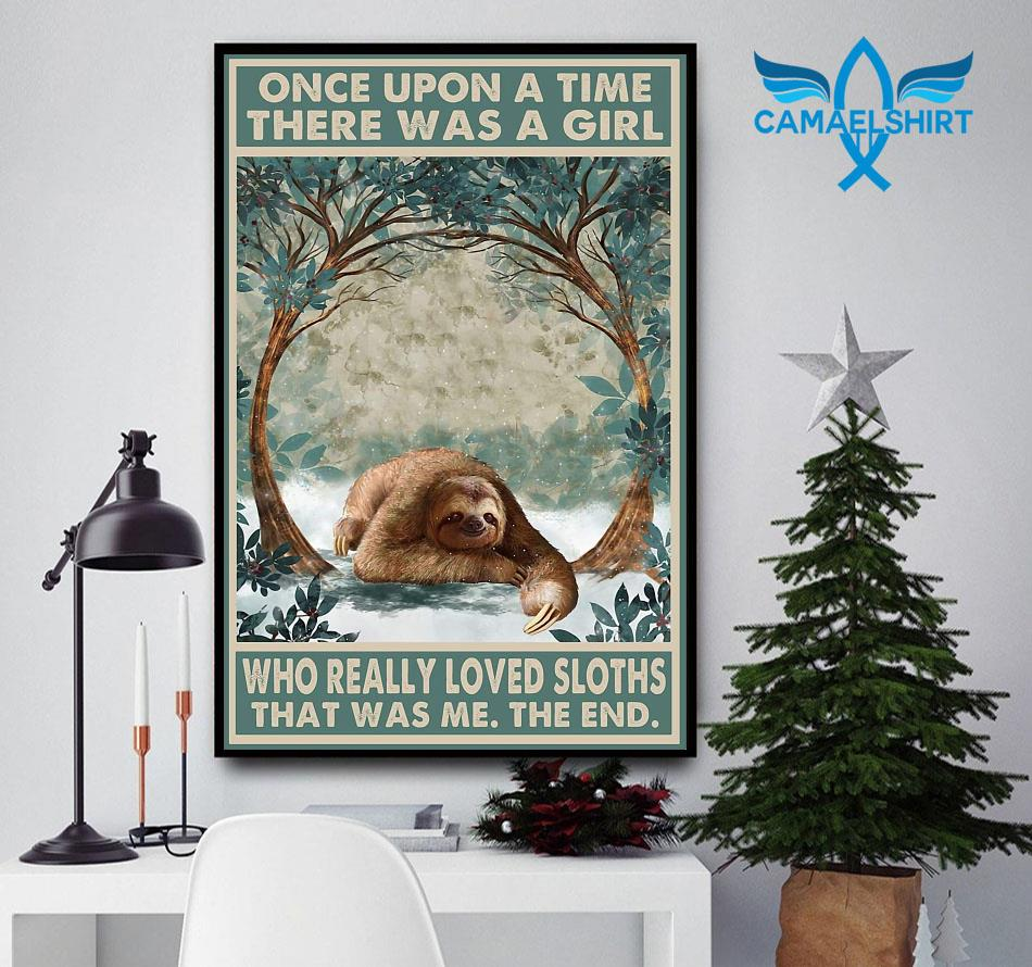 Once upon a time girl who really loved Sloths poster canvas