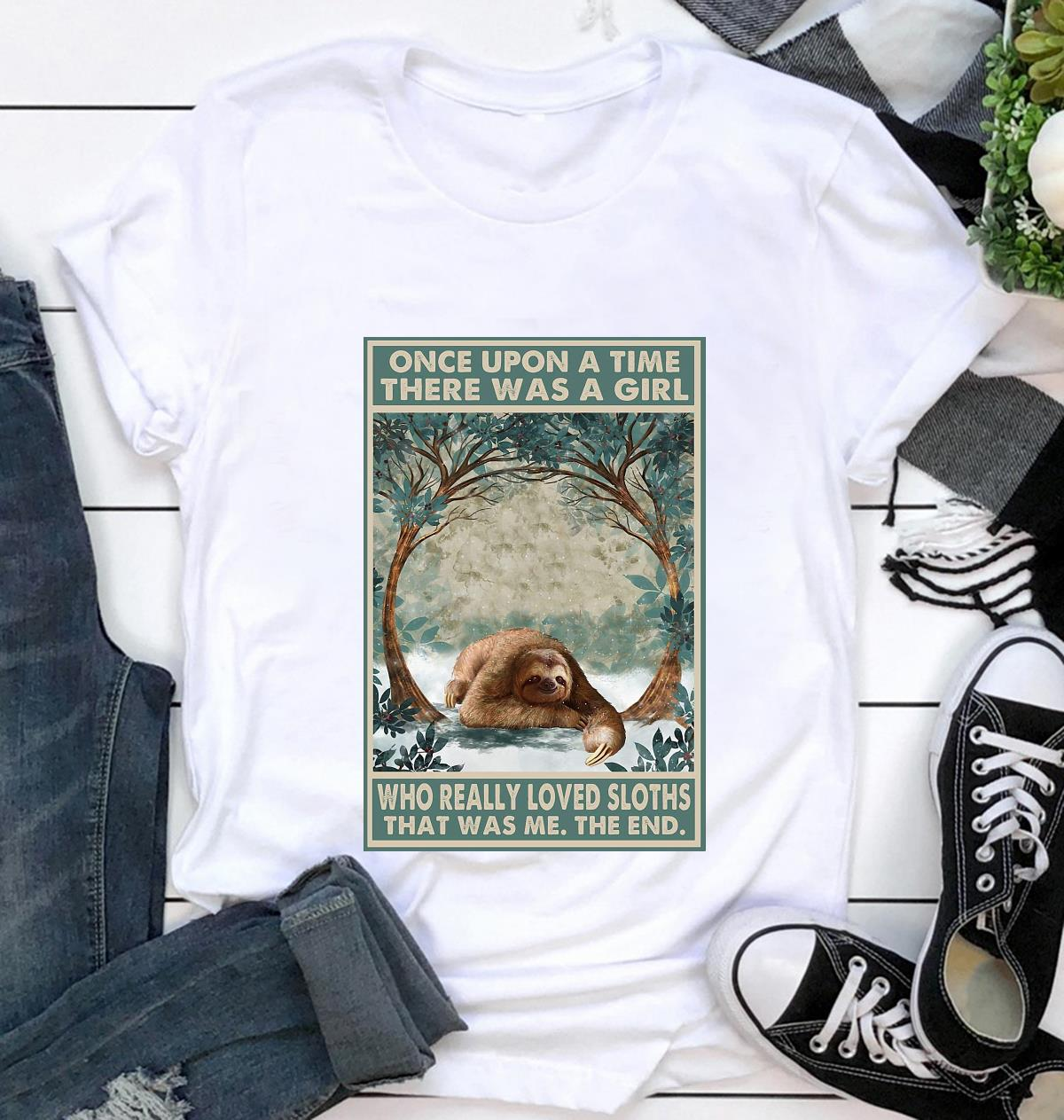 Once upon a time girl who really loved Sloths poster canvas t-shirt