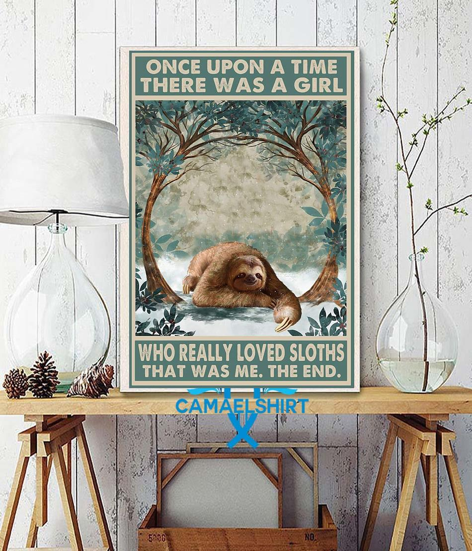 Once upon a time girl who really loved Sloths poster canvas wall decor
