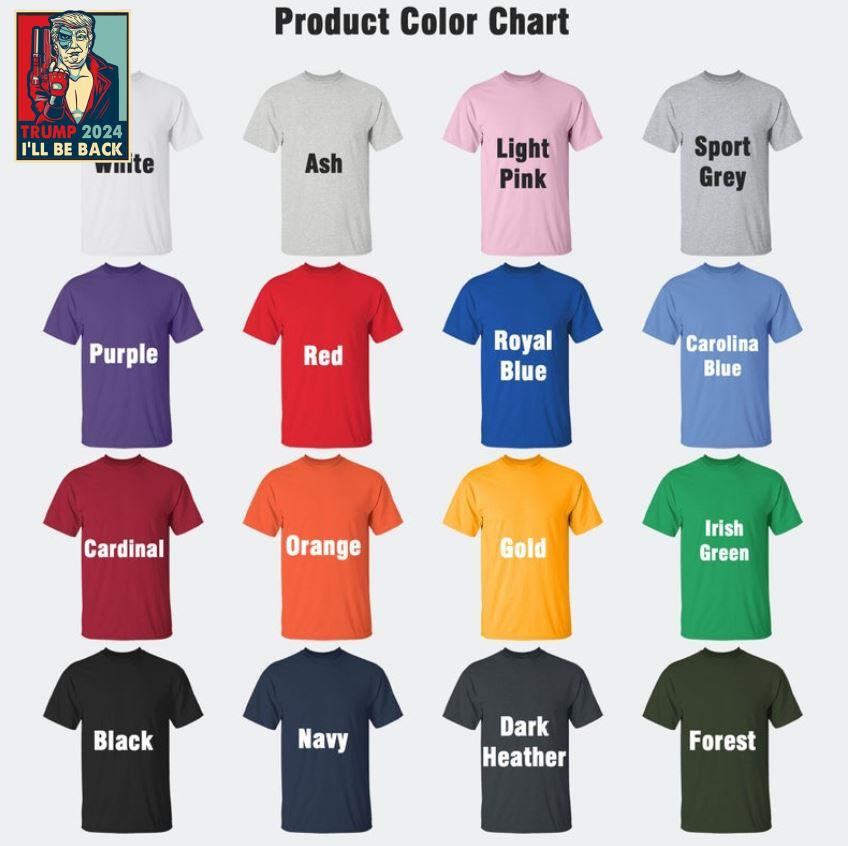 Trump 2024 I'll be back supporters s Camaelshirt Color chart