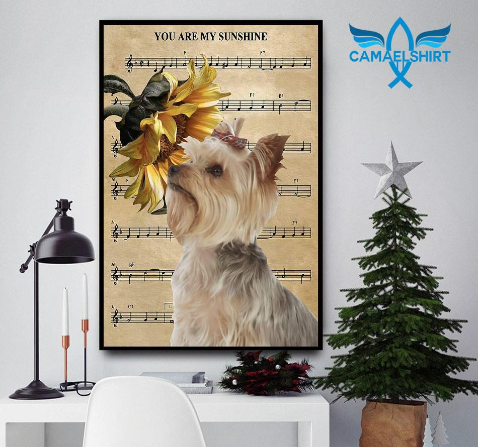 Yorkie you are my sunshine sunflower poster