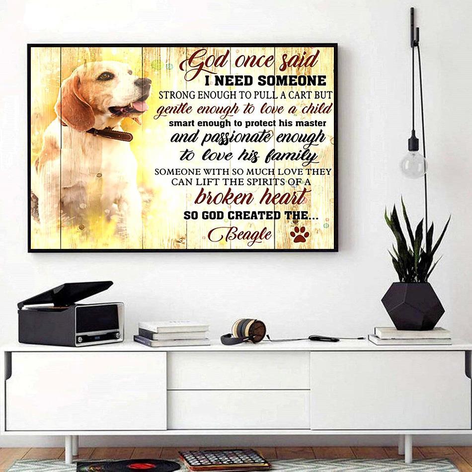 Beagle lovers God once said I need someone print canvas