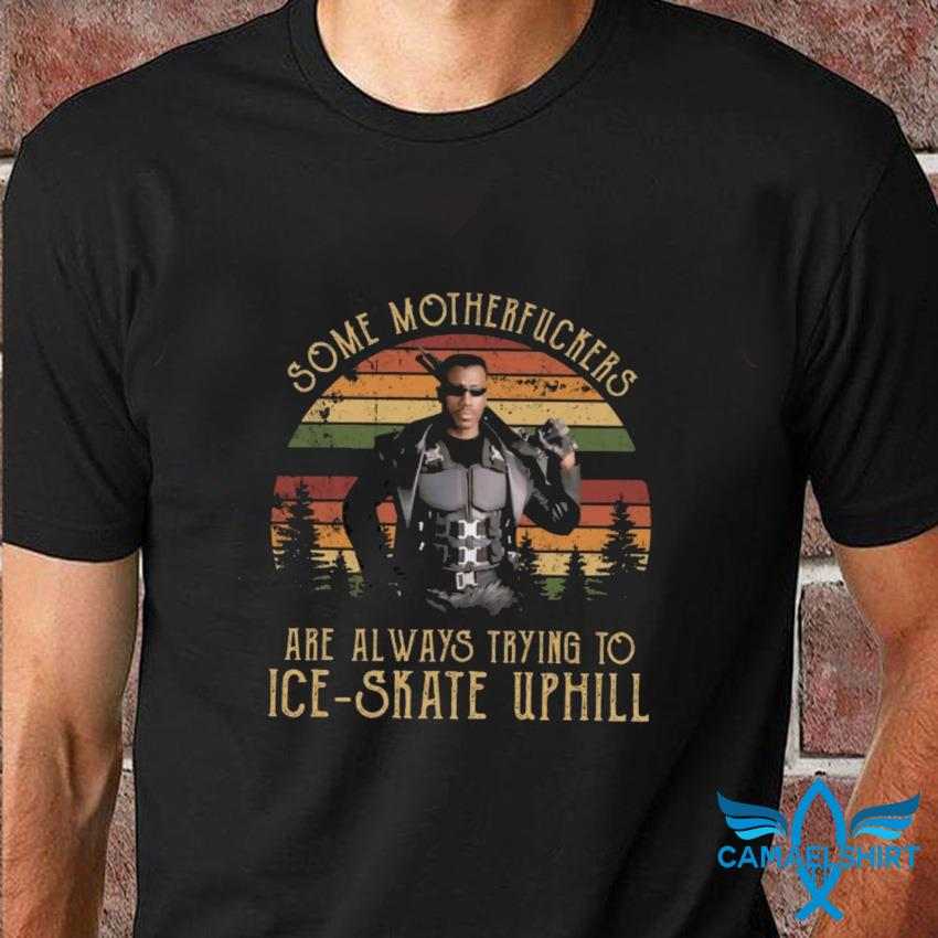 Some motherfuckers are always trying to Ice skate wesley snipes blade vintage t-shirt