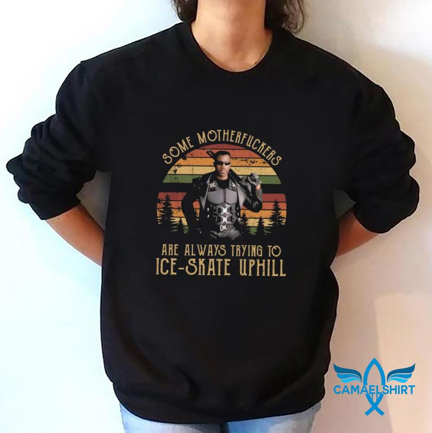 Some motherfuckers are always trying to Ice skate wesley snipes blade vintage t-s sweatshirt