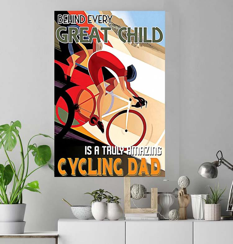 Father's day behind every great kid is a truly amazing cycling dad poster