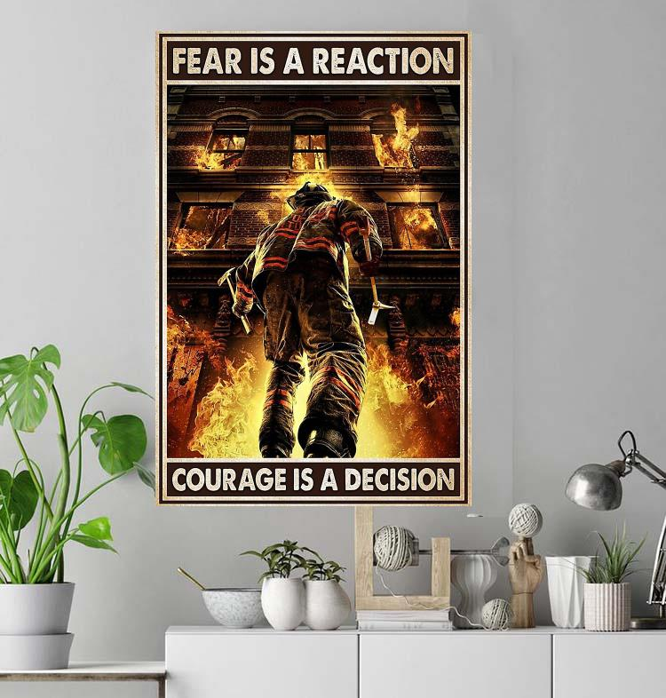 Firefighter fear is the reaction courage is a decision poster