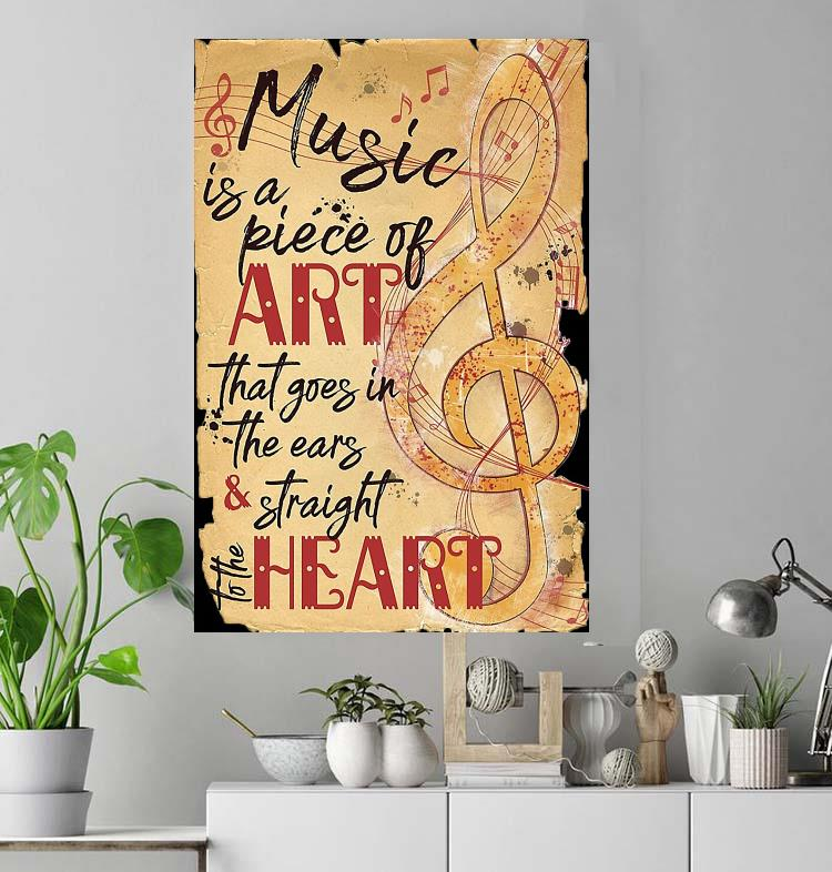 Music is a work of art that goes through the ears straight to the heart poster