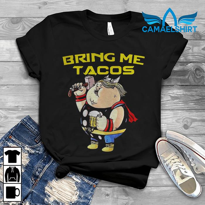 Avengers Endgame fat Thor bring me tacos shirt