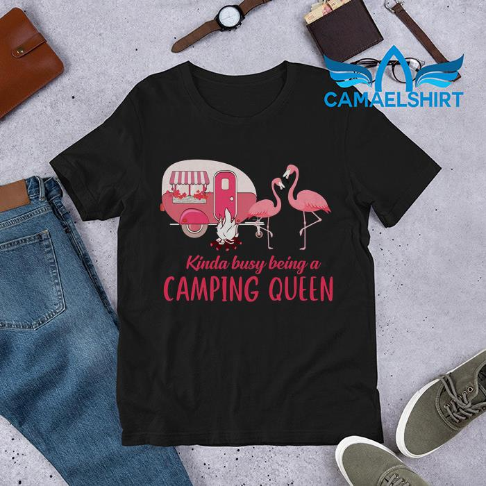 Flamingo kinda busy being a camping queen t-shirt
