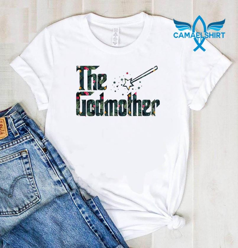 Floral the Godmother shirt