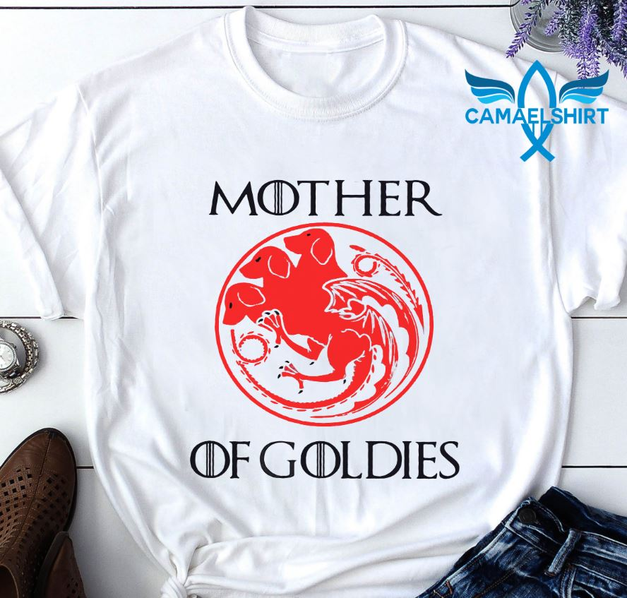 Mother Of Goldies Game Of Thrones shirt