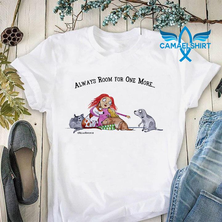 Dog and cat lovers always room for one more shirt