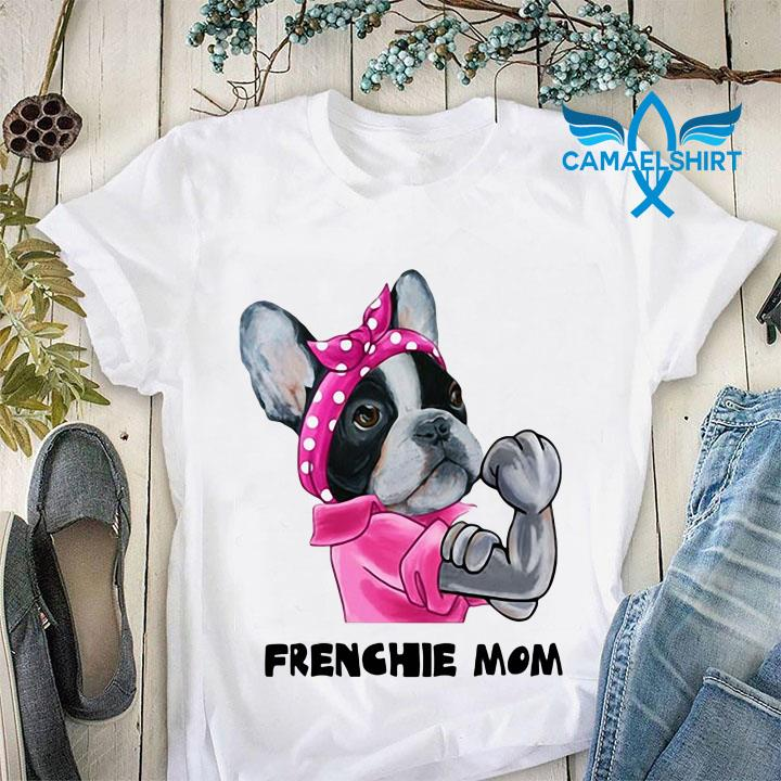 Strong Frenchie mom t-shirt