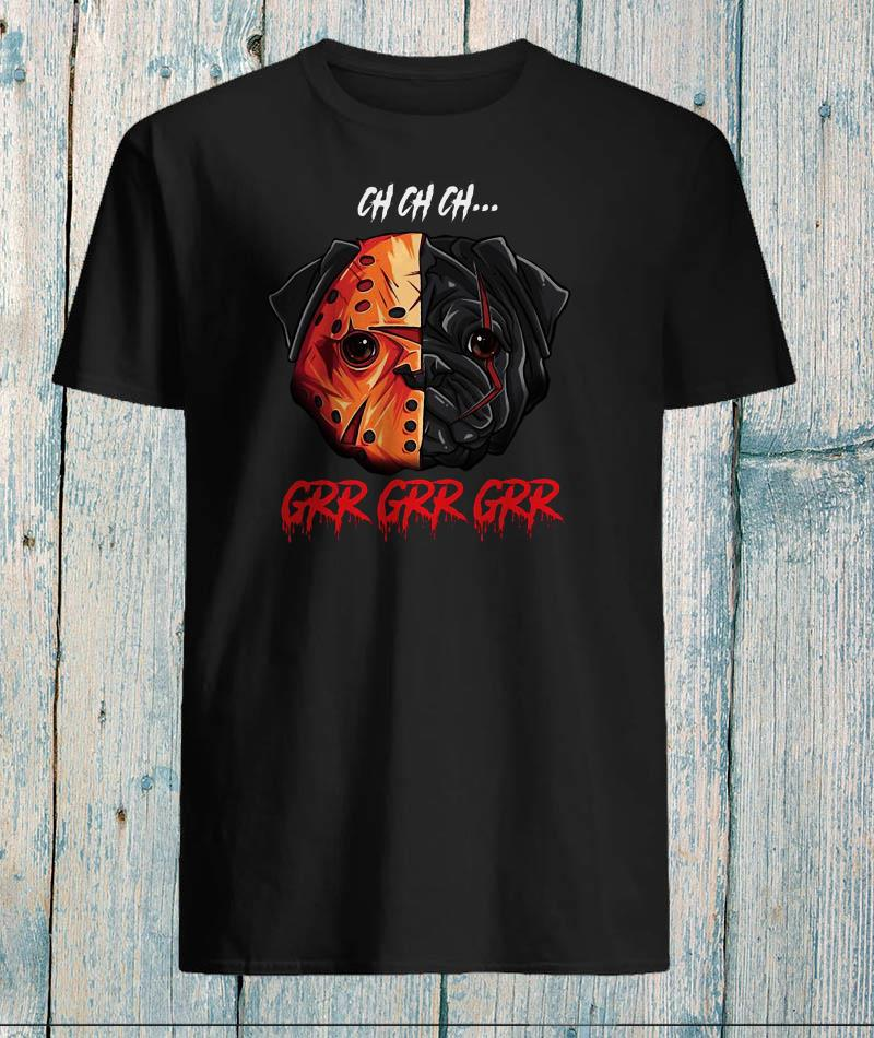 Bull dog grr grr grr Jason Voorhees mask shirt