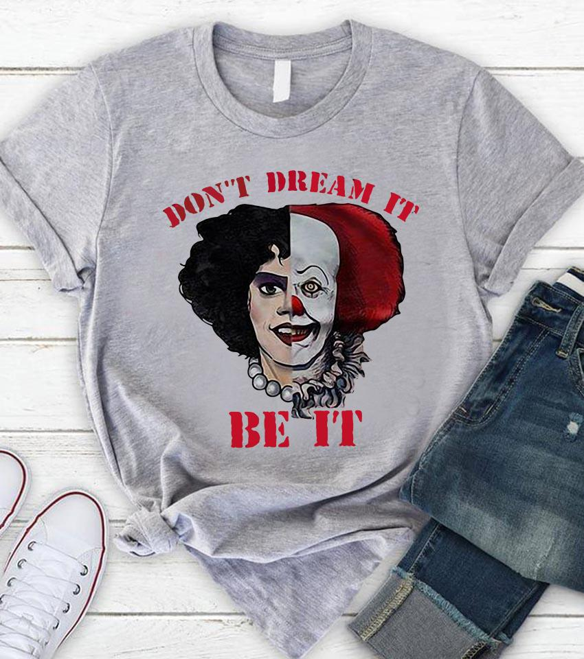 Don't dream it be it Pennywise mass Rocky Horror halloween shirt