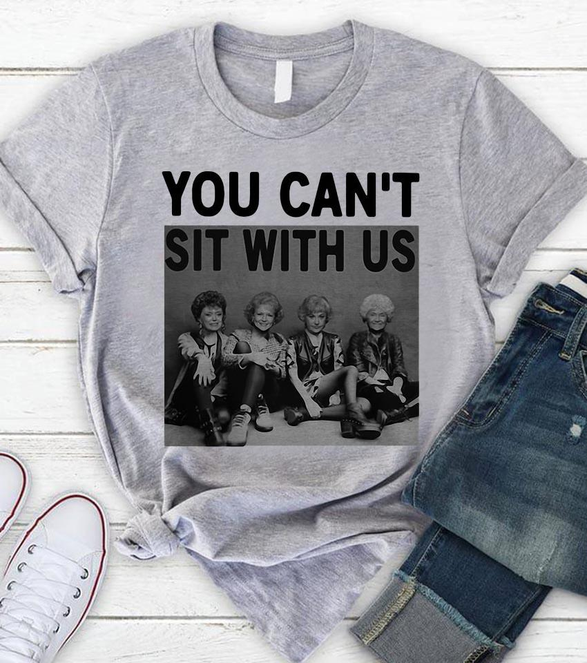 Golden Girls you can't sit with us Halloween shirt
