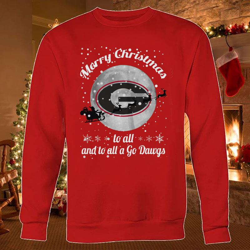 Georgia Bulldogs merry Christmas to all and to all a go Dawgs shirt